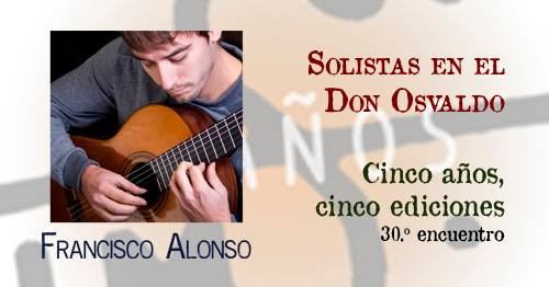 """El ciclo """"Solistas en el Don Osvaldo"""" presentará el guitarrista Francisco Alonso"""